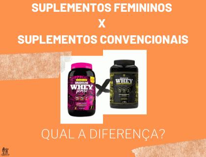 Suplementos Femininos x Suplementos Convencionais: qual a diferença?