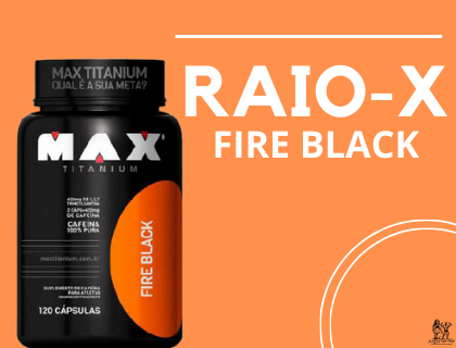 Raio-X Fire Black